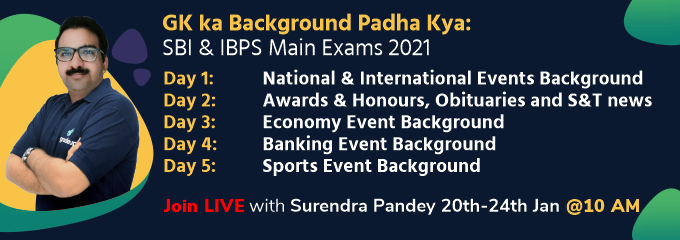 GK ka Background Padha Kya: SBI & IBPS Main Exams 2021