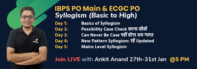 IBPS PO Main & ECGC PO: Syllogism (Basic to High)