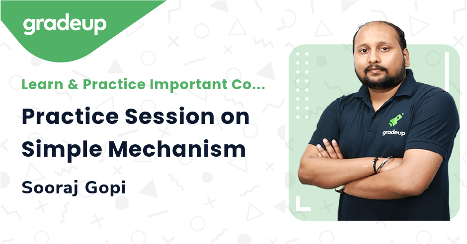 Practice Session on Simple Mechanism