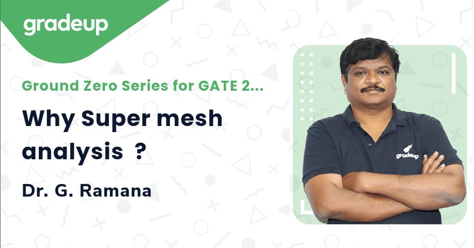 Why Super mesh analysis  ?
