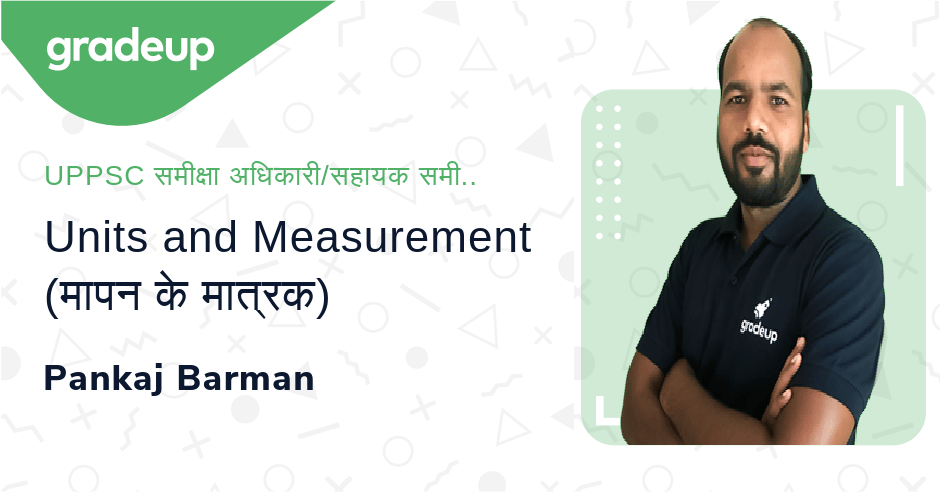 Live Class: Units and Measurement (मापन के मात्रक)