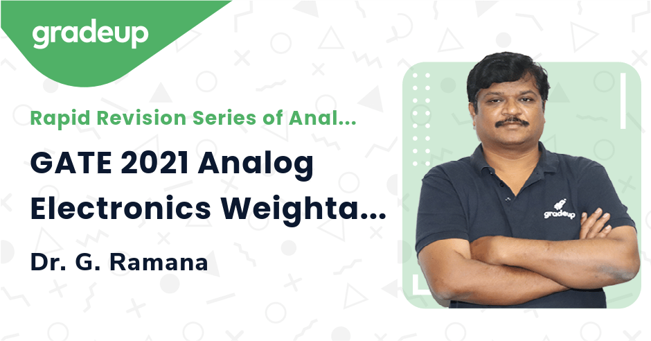 GATE 2021 Analog Electronics Weightage and Overview on Topics