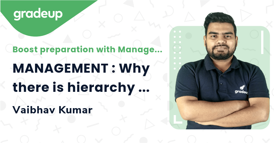 MANAGEMENT : Why there is hierarchy in the organisation?