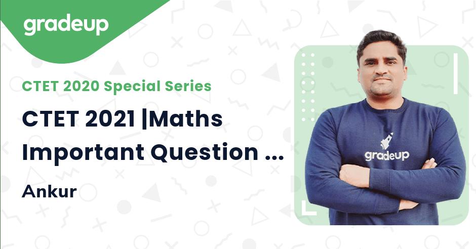 CTET 2021 |Maths Important Question | Part 6