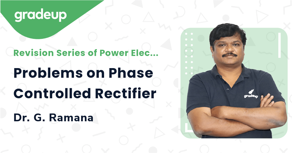 Problems on Phase Controlled Rectifier