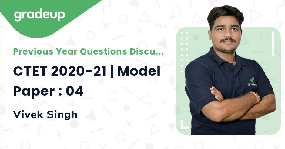 CTET 2020-21   Model Paper : 04