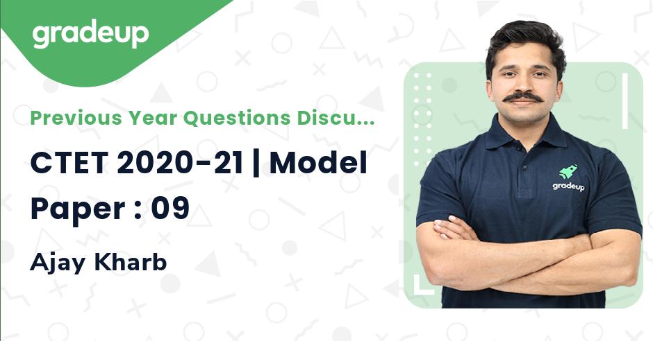 CTET 2020-21 | Model Paper : 09