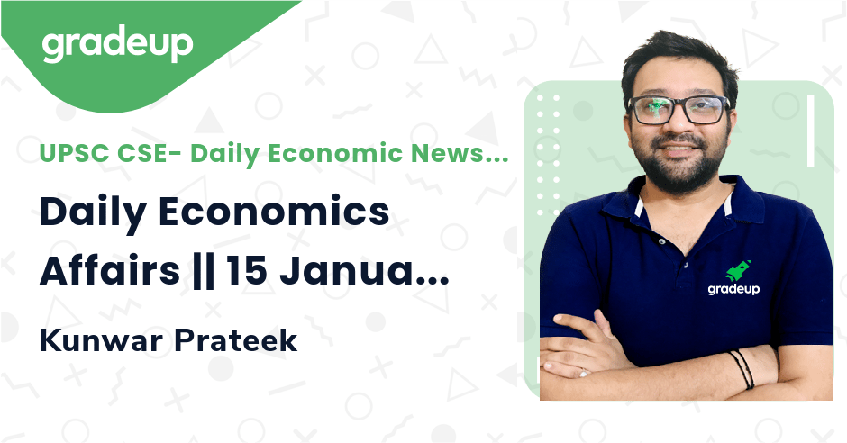 Live Class: Daily Economics Affairs || 15 January
