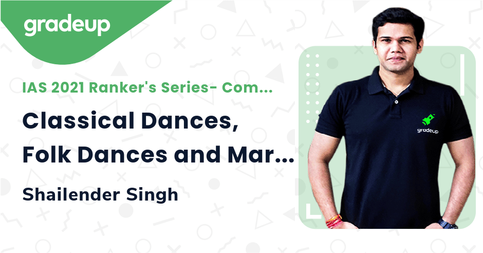 Live Class: Classical Dances, Folk Dances and Martial Arts in India: Revise in 15 minutes