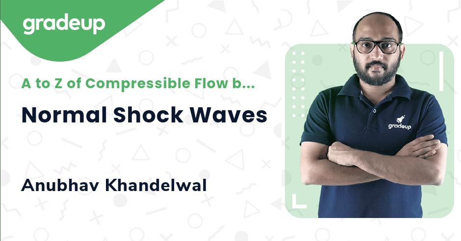 Normal Shock Waves