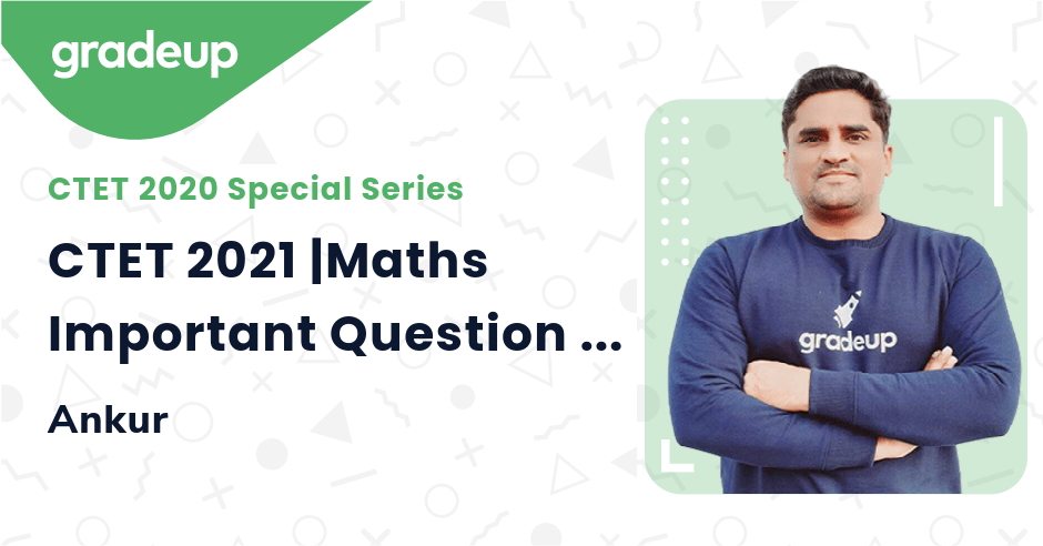 CTET 2021 |Maths Important Question | Part 1