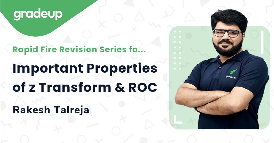 Important Properties of z Transform & ROC