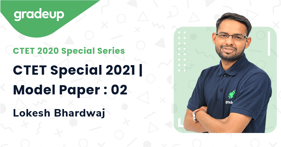 CTET Special 2021 | Model Paper : 02
