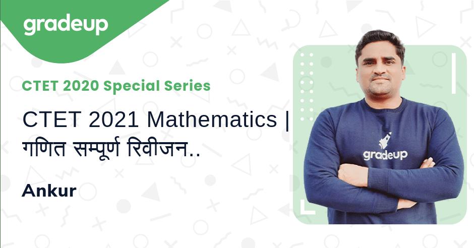 CTET 2021 Mathematics | गणित सम्पूर्ण रिवीजन | भाग -2