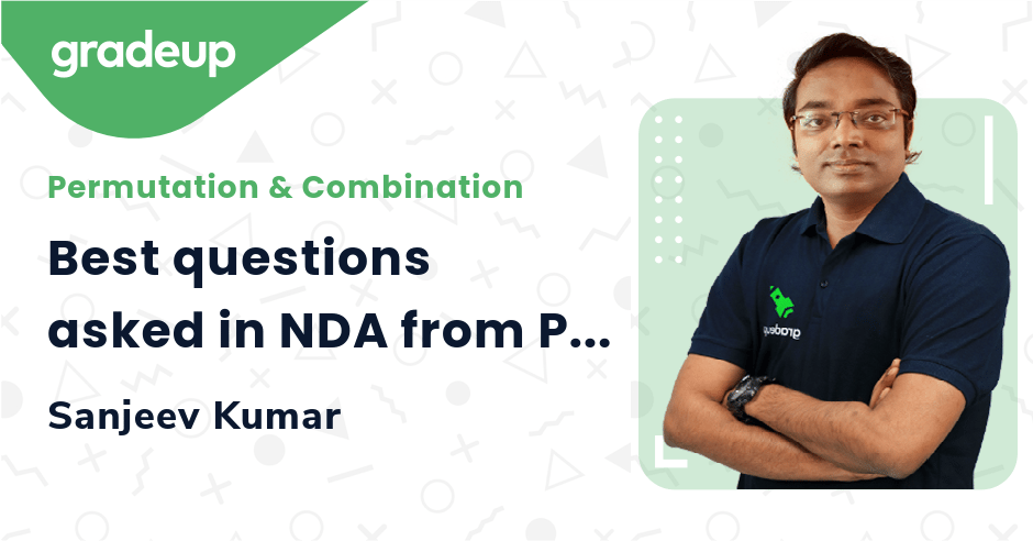 Best questions asked in NDA from Permutation & Combination
