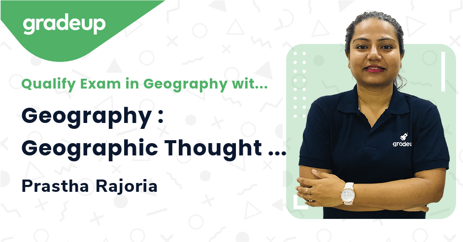 Geography : Geographic Thought Part 4