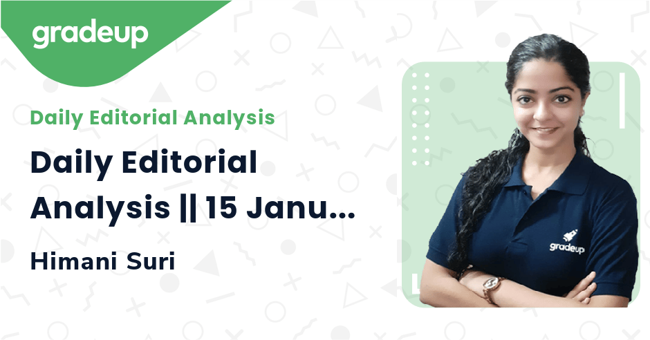 Live Class: Daily Editorial Analysis || 15 January