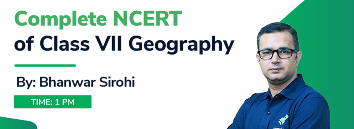 Complete NCERT of Class VII Geography