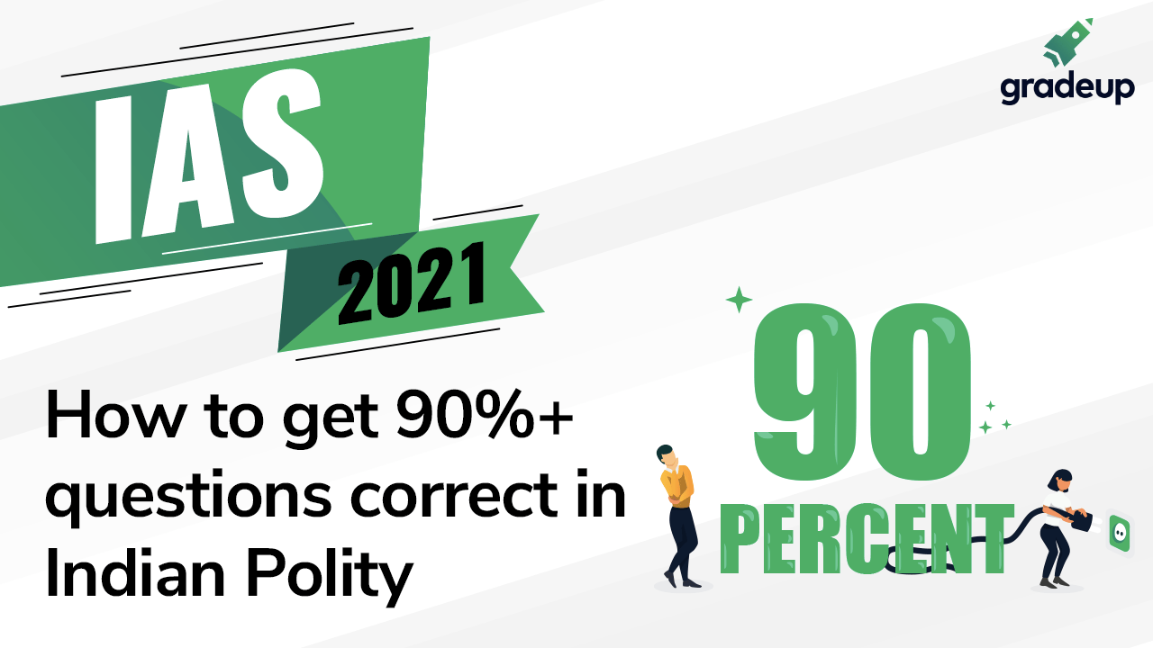 How to get 90%+ questions correct in Indian Polity