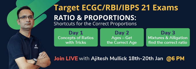 Target ECGC/RBI/IBPS 21 Exams : RATIO & PROPORTIONS – Shortcuts for the Correct Proportions
