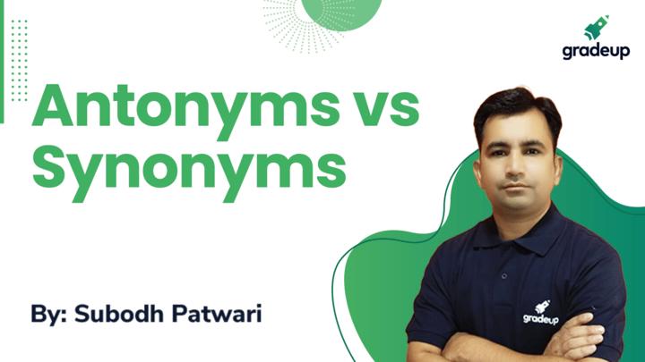 Antonyms vs Synonyms