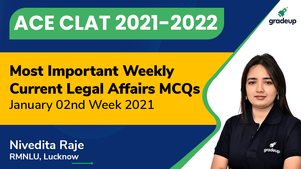 Most Important Weekly Current Legal Affairs MCQs | January 2nd Week 2021
