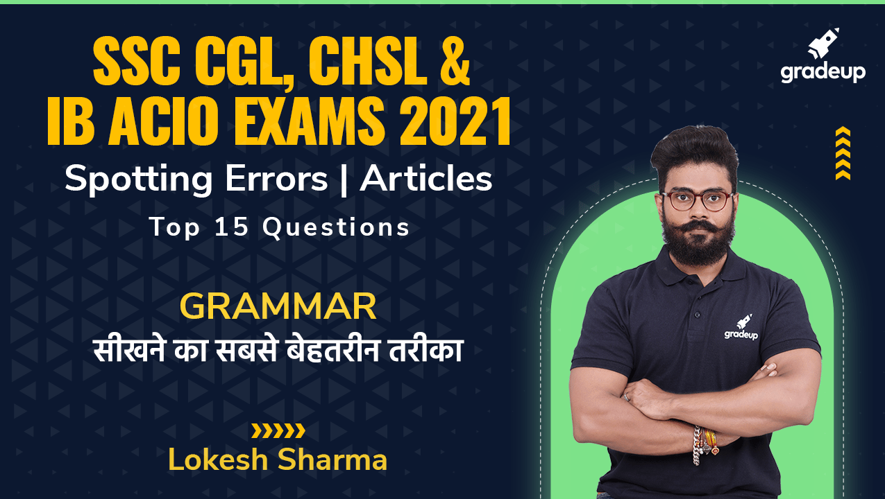 SSC CGL, CHSL & IB ACIO Exams 2021: English Grammar | Articles | Lokesh Sharma