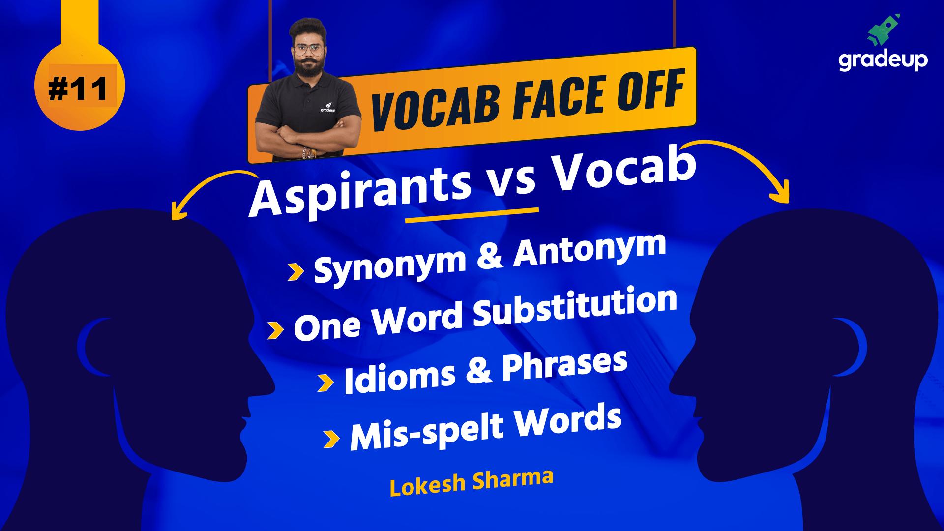 Vocab Faceoff - Aspirants Vs Vocab: Class 11