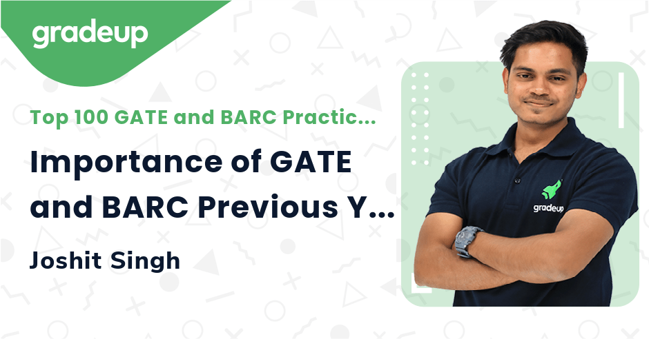 Importance of GATE and BARC Previous Year Questions