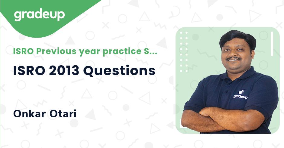 ISRO 2013 Questions