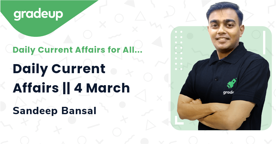Live Class: Daily Current Affairs || 4 March