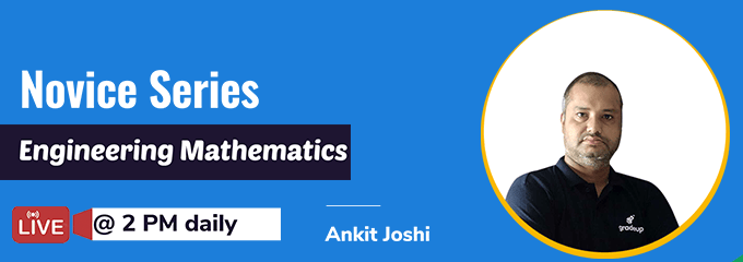 Novice Series: Engg. Mathematics for GATE 2022 by Ankit Joshi Sir