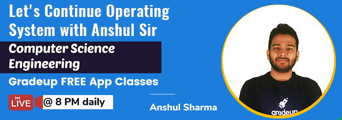 Let's Continue Operating System with Anshul Sir