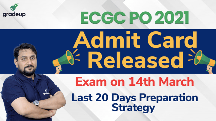 ECGC PO 2021 Admit Card Released | Exam on 14th March | Last 20 Days Preparation Strategy | Gradeup