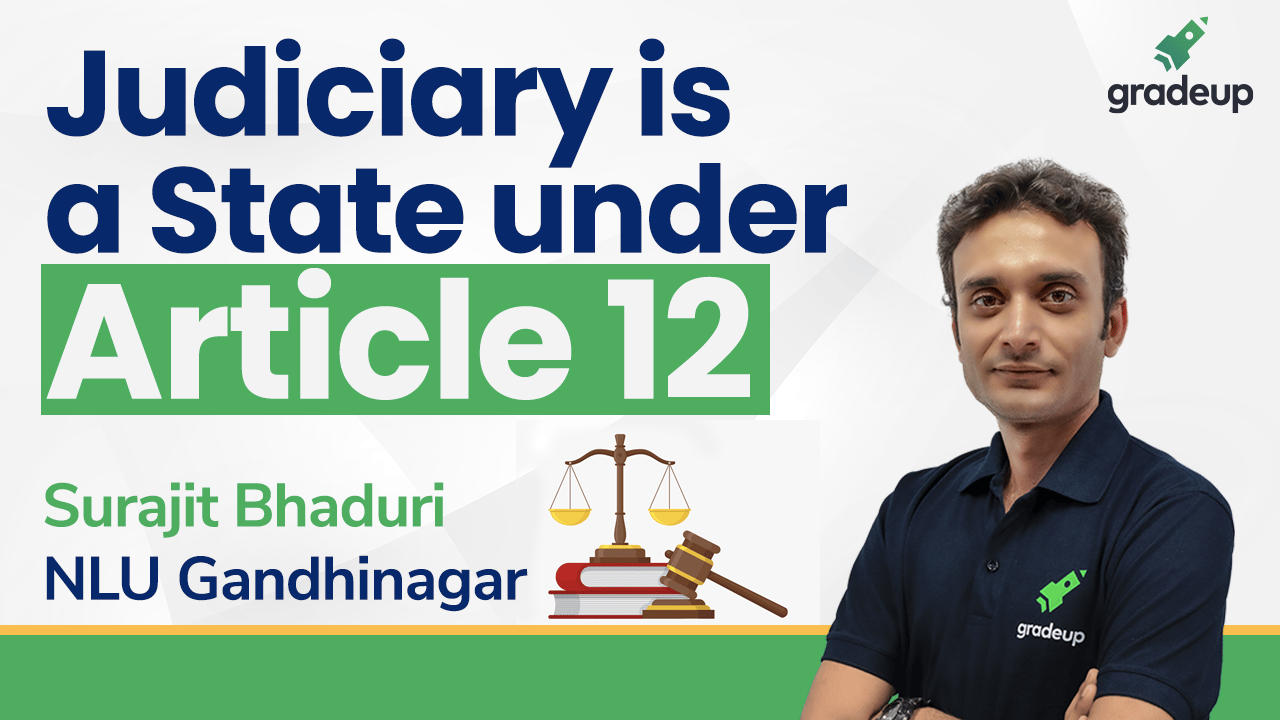 Judiciary is a State under Article 12