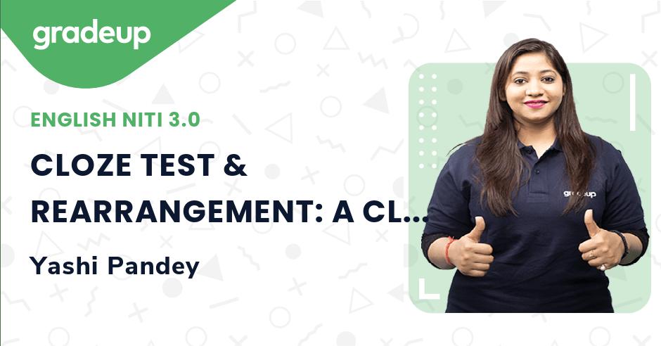 Live Class: CLOZE TEST & REARRANGEMENT: A CLOSE COMBAT