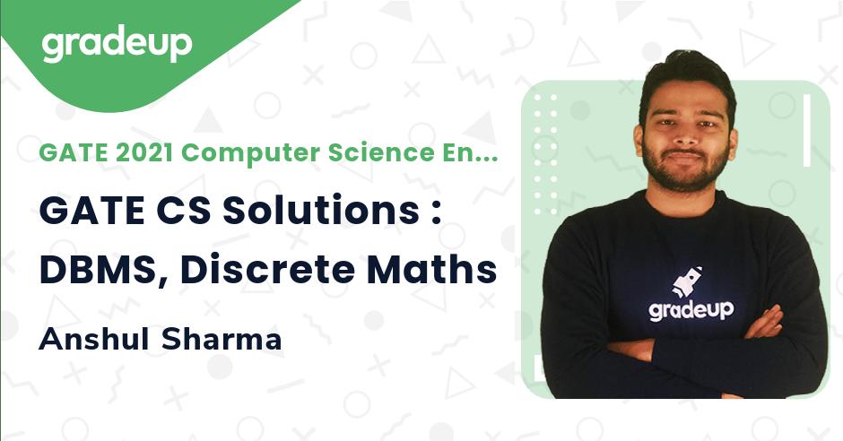 GATE CS Solutions : DBMS, Discrete Maths
