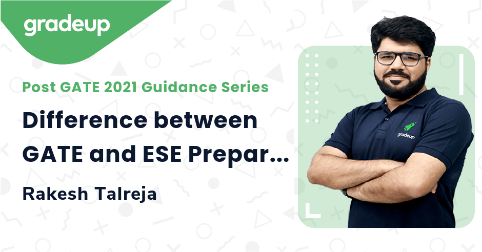 Difference between GATE and ESE Preparation