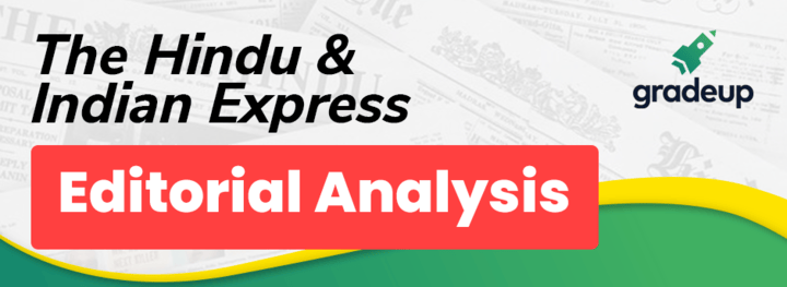 The Hindu & Indian Express Editorial Analysis- March Week 1