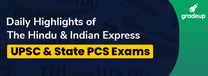 Daily Highlights of Hindu & Indian Express- March Week 1