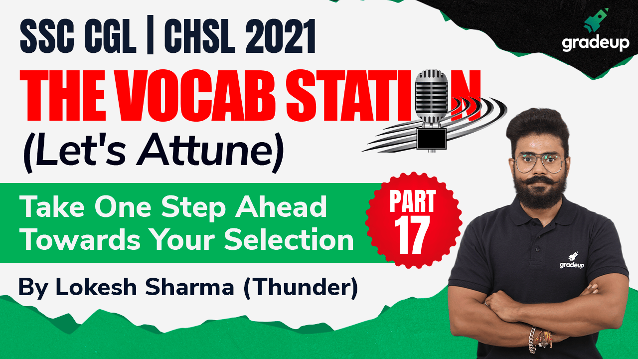 THE VOCAB STATION (Let's attune) Part 17 | CGL& CHSL | Lokesh Sharma | Gradeup