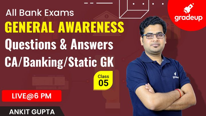 All Bank Exam 2021| General Awareness |  Questions & Answers | CLASS - 5 | Ankit Gupta | Gradeup