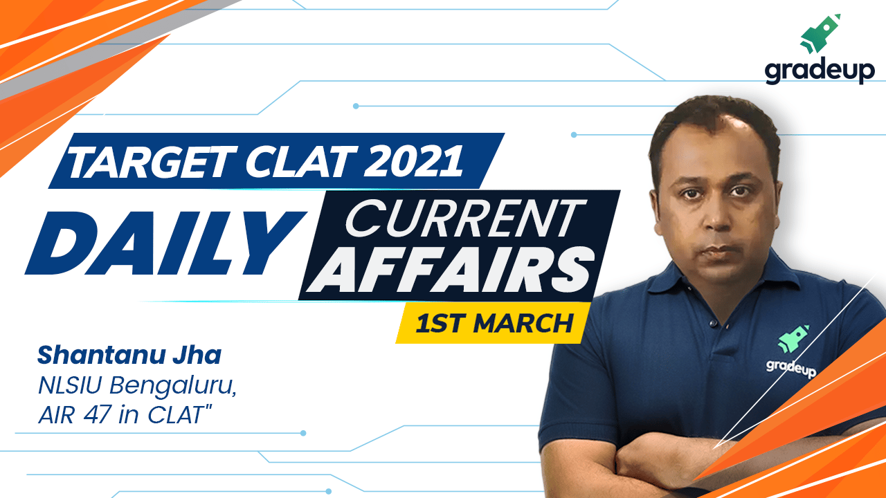 Daily Current Affairs 1st March 2021