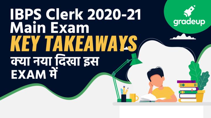 IBPS Clerk 2020-21 Main Exam  KEY TAKEAWAYS  क्या नया दिखा इस EXAM में   Prabal Lavaniya   Gradeup