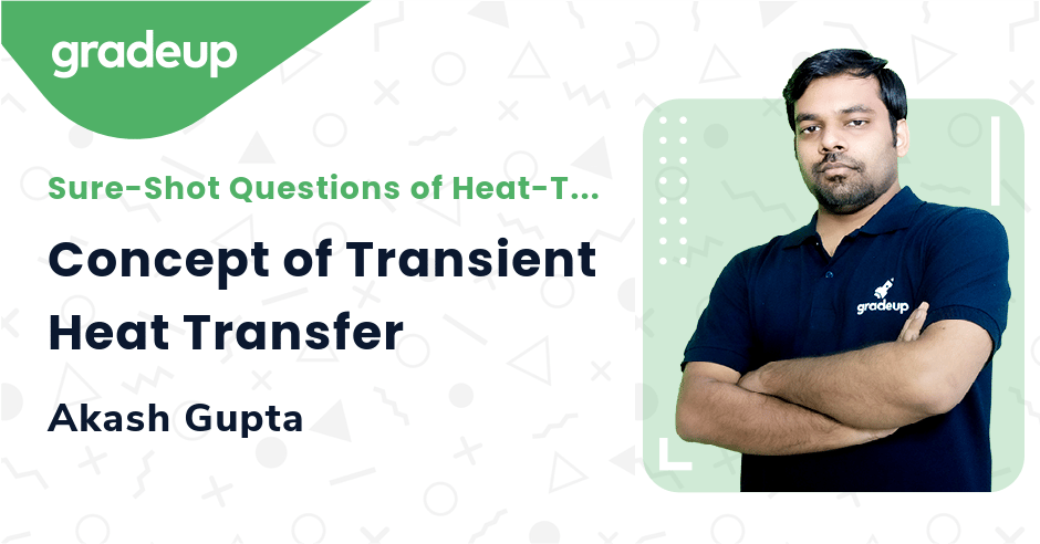 Concept of Transient Heat Transfer
