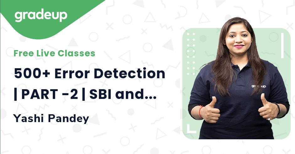 500+ Error Detection | PART -2 | SBI and IBPS 2021  | English Strategy | Yashi Pandey | Gradeup