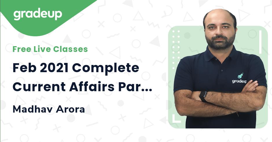 Feb 2021 Complete Current Affairs Part-2 | Top 200 MCQ's | Madhav Arora | Gradeup