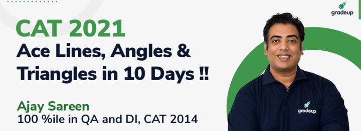 CAT 2021: Ace Lines, Angles & Triangles in 10 Days !!