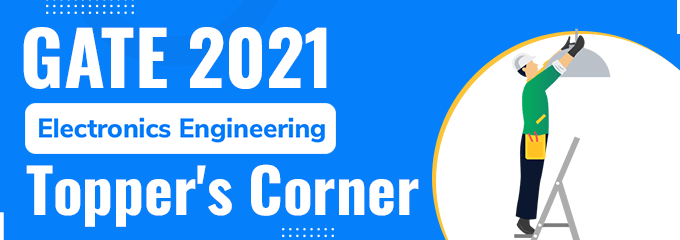 Topper's Talk: GATE EC 2021