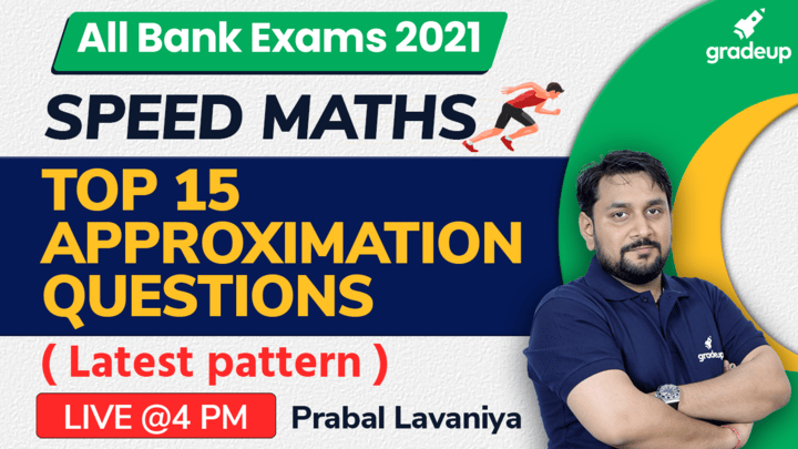 Top 15 Approximation Questions | SPEED MATH | All Bank Exams 2021 | Quant | Prabal Lavaniya | Gradeup